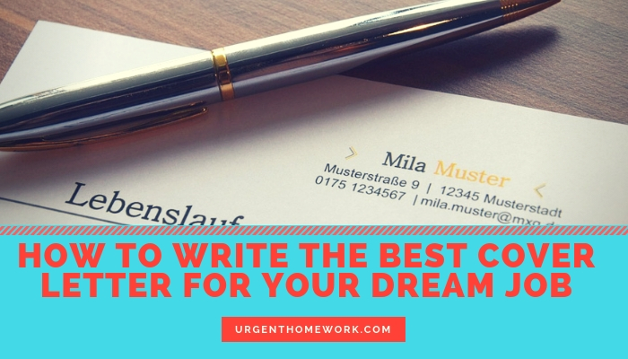 How To Write The Best Cover Letter For Your Dream Job