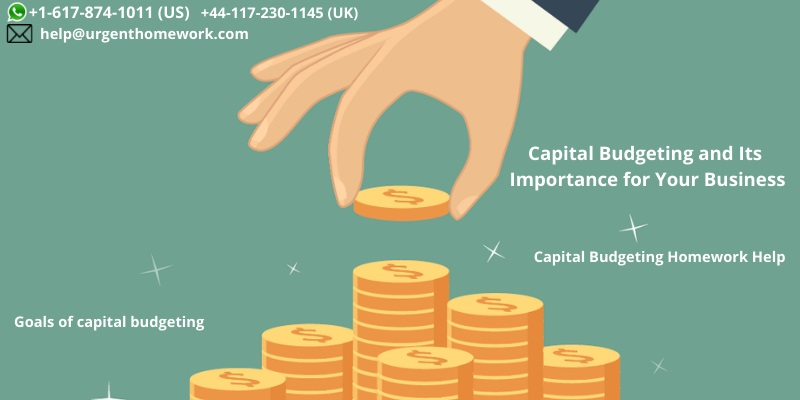 Capital Budgeting and Its Importance for Your Business