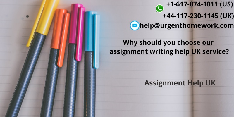 Why should you choose our assignment writing help UK service?