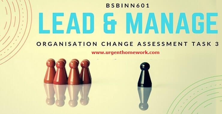 bsbinn601-lead-and-manage-organisational-change-assessment-task-3
