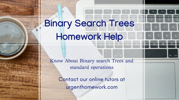 Binary Search Trees Homework Help