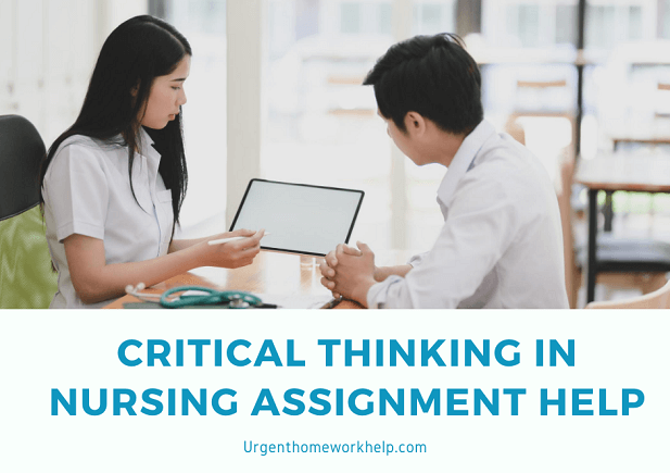 critical thinking in nursing assignment help