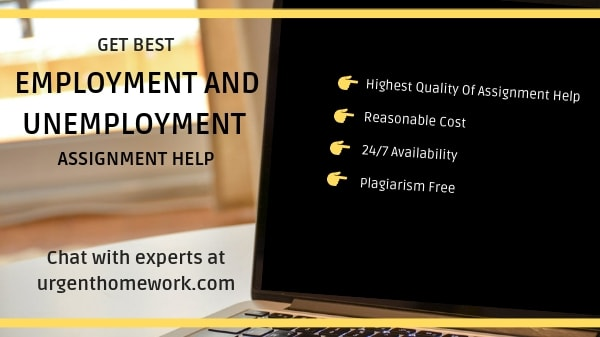 Employment and Unemployment Assignment Help