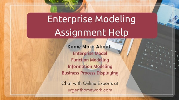 Enterprise modeling Assignment Help