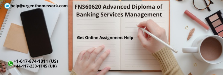 FNS60620 Advanced Diploma of Banking Services Management