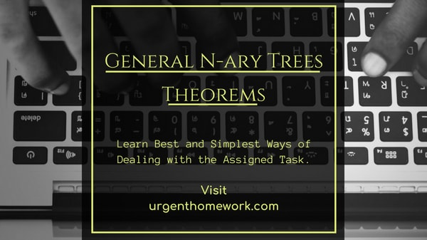 General N-ary Trees Theorems Homework Help