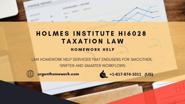 Holmes Institute HI6028 Taxation Law