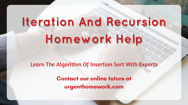 Iteration And Recursion homework help