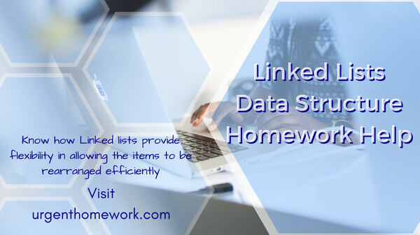Linked Lists Data Structure Homework Help