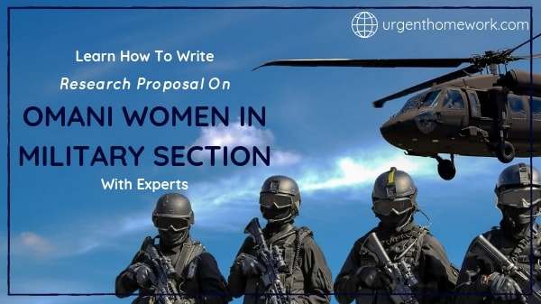 Research Proposal on Omani Women in Military Section
