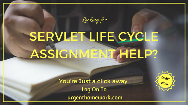 Servlet Life Cycle Assignment Help