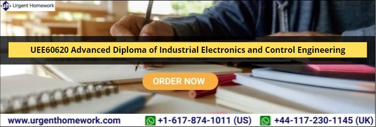 UEE60620 Advanced Diploma of Industrial Electronics and Control Engineering